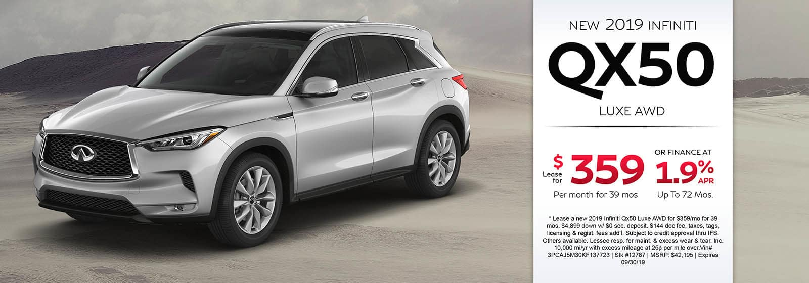 Lease a new 2019 INFINITI QX50 Luxe AWD for $359 a month for 39 months. Or get special 1.9% APR financing for up to 72 months