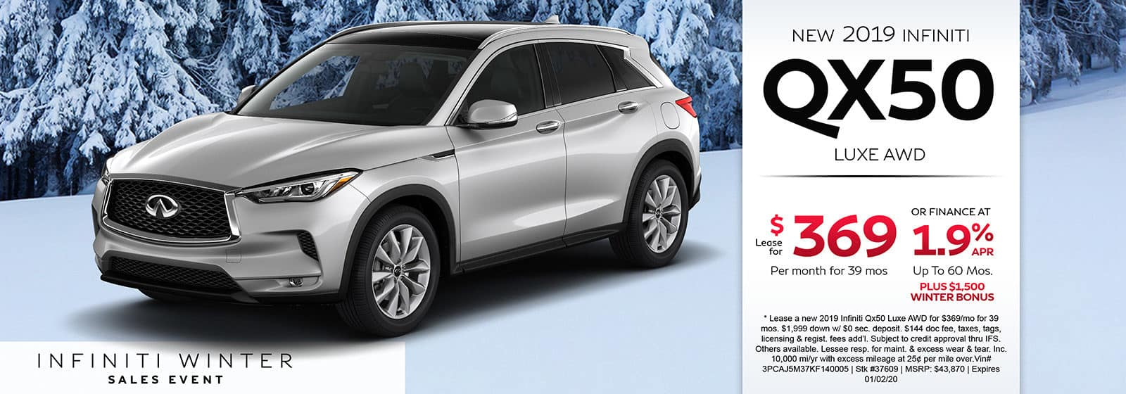 Lease a new 2019 INFINITI QX50 Luxe AWD for $369 a month for 39 months. Or get special 1.9% APR financing for up to 60 months