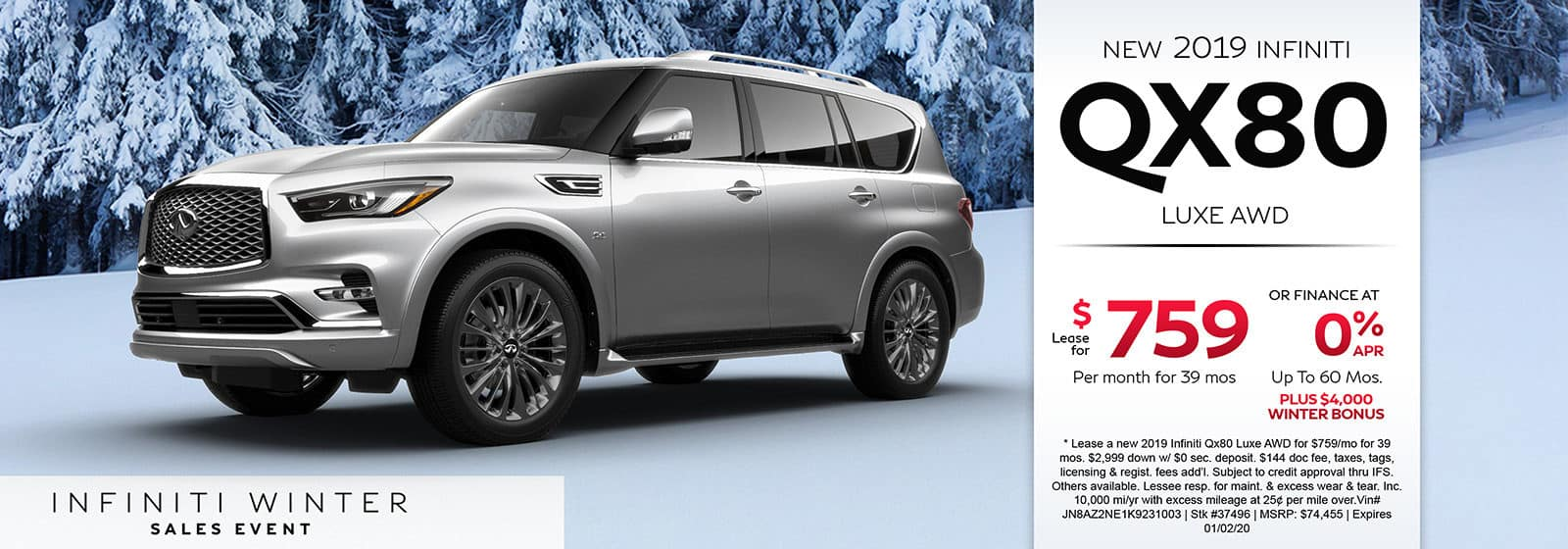 Lease a new 2019 INFINITI QX80 Luxe AWD for $759 a month for 39 months. Or get special 0% APR financing for up to 60 months