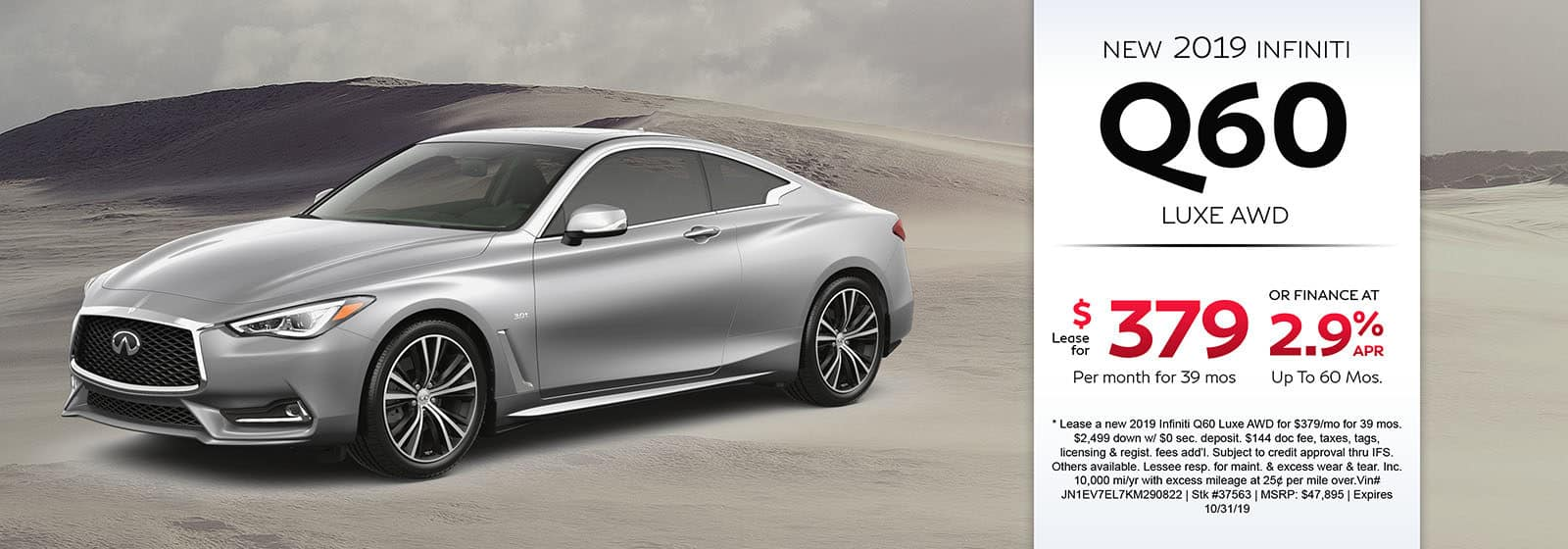 Lease a new 2019 INFINITI Q60 Luxe AWD for $379 a month for 39 months. Or get special 2.9% APR financing for up to 60 months