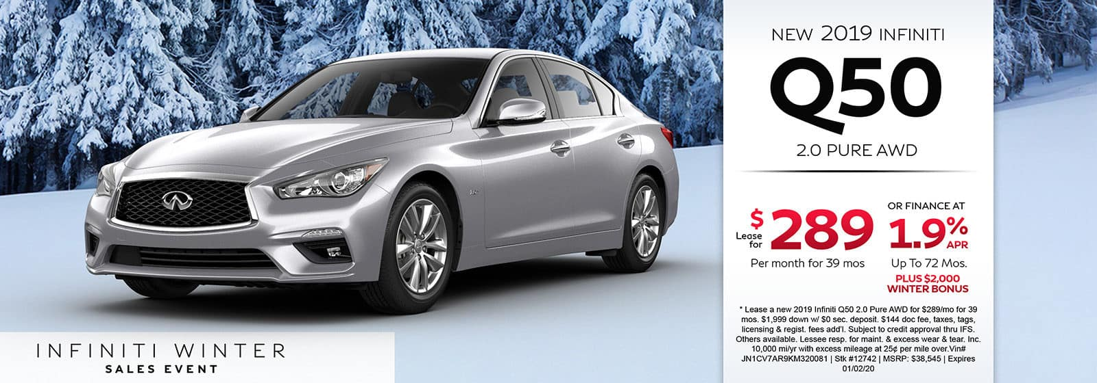 Lease a new 2019 INFINITI Q50 2.0 Pure AWD for $289 a month for 39 months. Or get special 1.9% APR financing for up to 72 months