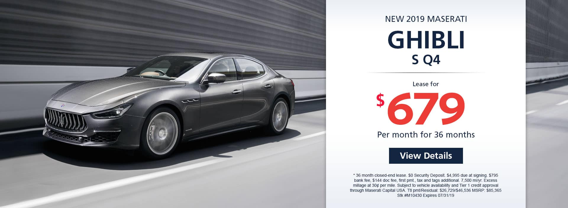 Lease a new 2019 MASERATI GHIBLI SQ4 for $679 a month for 36 months. Or get special 0.9% APR financing for up to 60 months or 1.9% APR financing up to 72 months