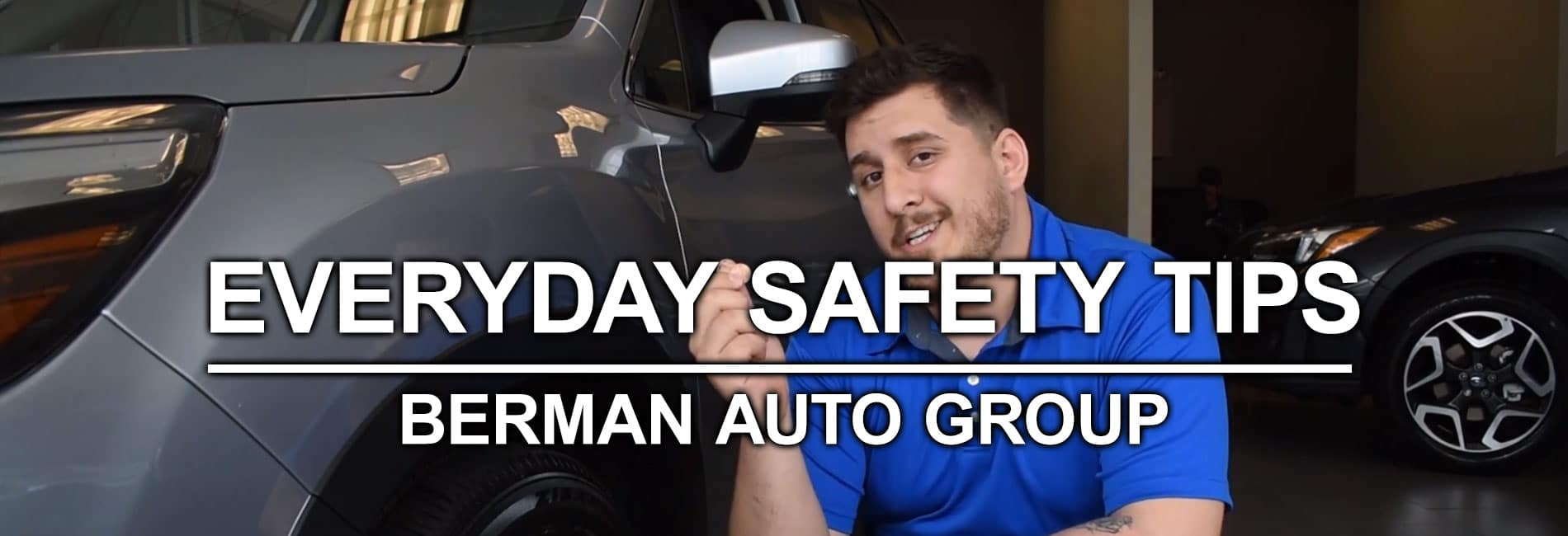 Everyday Safety Tips at Berman Auto Group!