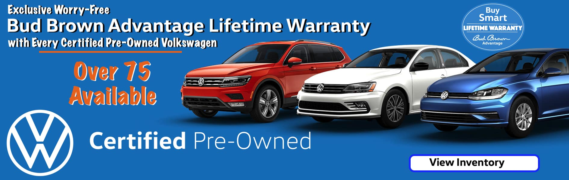 Choose from Over 75 Certified Pre-Owned with Bud Brown Lifetime Warranty