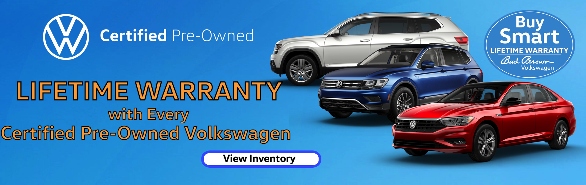 Exclusive Lifetime Warranty with every Certified VW Only at Bud Brown