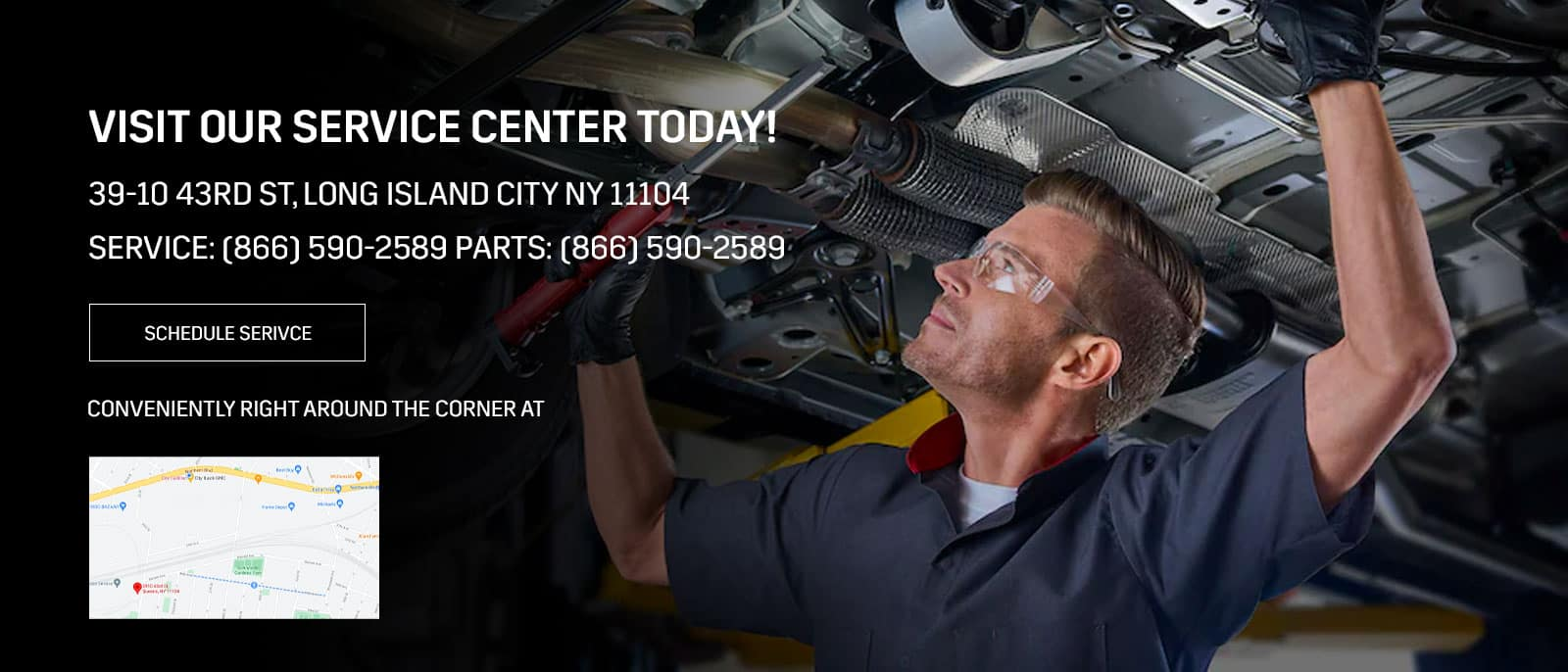 Visit Our Service Center Today! 39-10 43rd St, Long Island City NY 11104