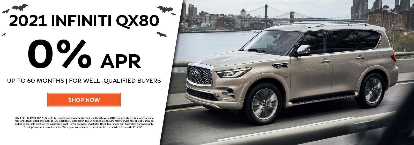Well-qualified buyers get 0% APR for 60 months on all new 2021 QX80. Click to shop now.
