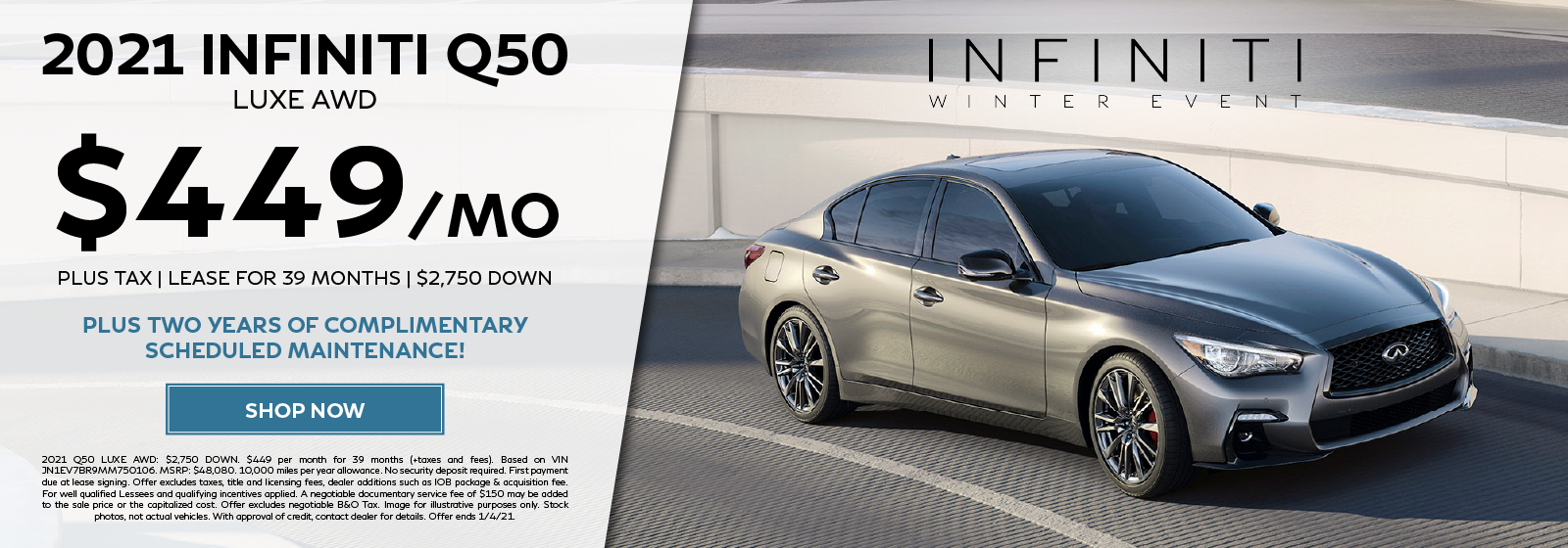 Lease a new 2021 Q50 3.0t LUXE AWD for $449 per month for 39 months plus two years of complimentary scheduled maintenance. Click to shop now.