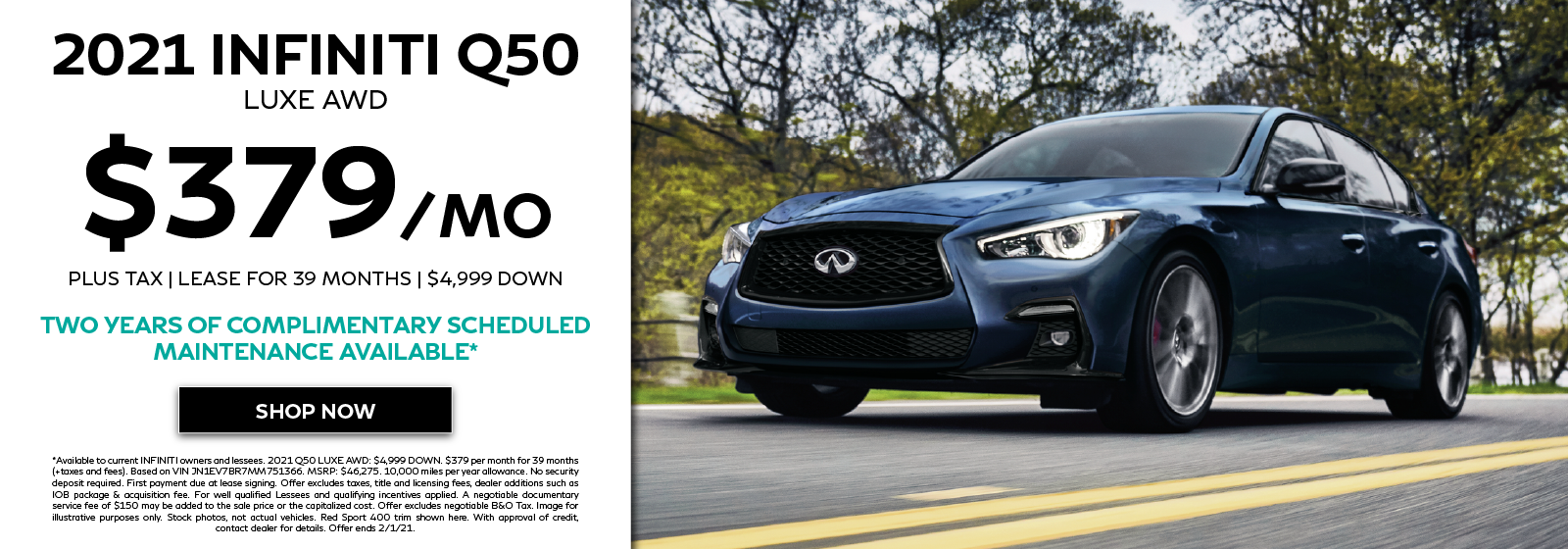 Well-qualified lessees can lease a new 2021 INFINITI Q50 LUXE AWD for $379 per month for 39 months plus get two years complimentary scheduled maintenance. Click to view inventory.