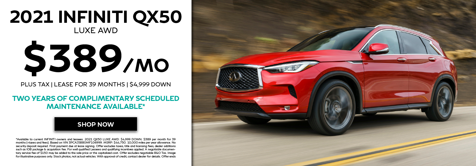 Well-qualified lessees can lease a new 2021 INFINITI QX50 LUXE AWD for $349 per month for 39 months plus get two years complimentary scheduled maintenance. Click to view inventory.