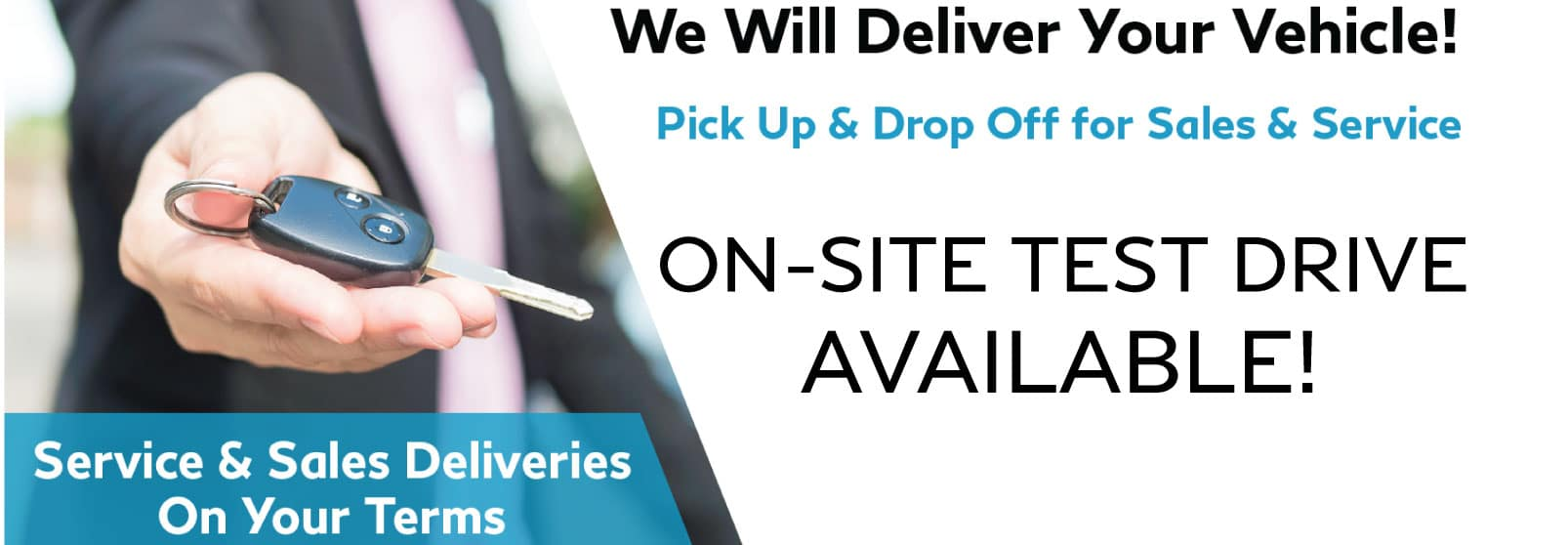 We Will Deliver Your Vehicle! Pick Up & Drop Off For Sales & Service. On-Site Test Drive Available.