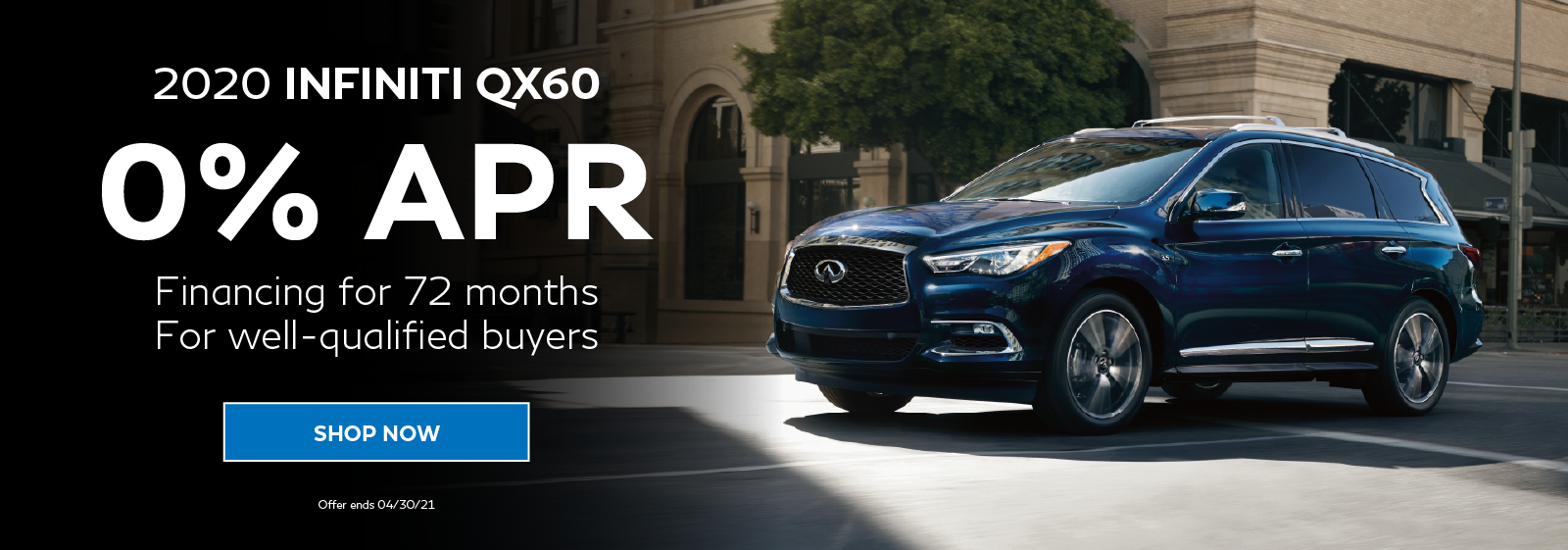 0% APR on all new 2021 INFINITI QX60 Models. Click to shop now.