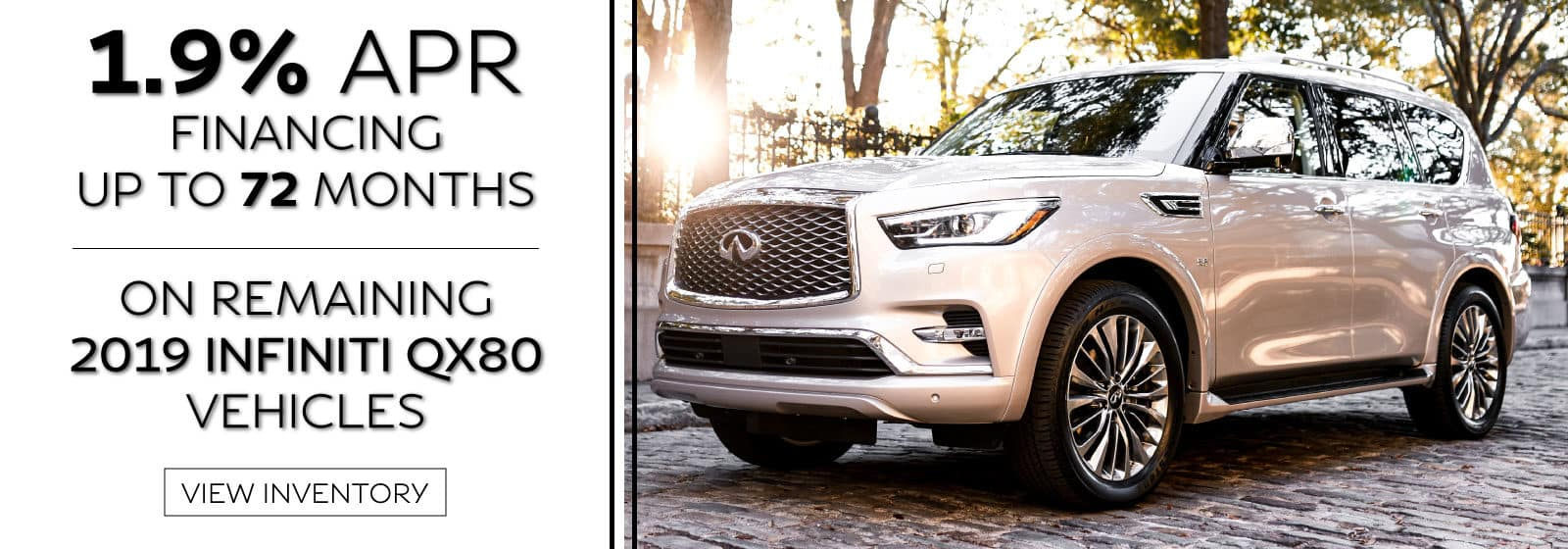 1.9% APR for up to 72 months on 2019 QX80 vehicles