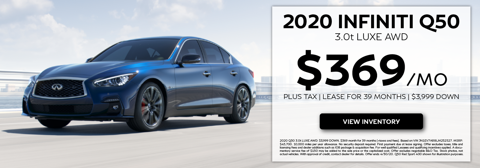 2020 Q50 3.0t LUXE AWD - Lease for $369 per month for 39 months. Click to view inventory.