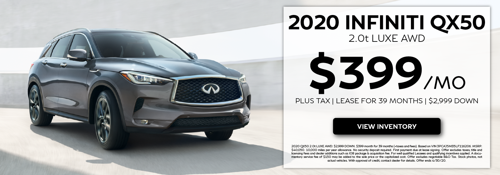 2020 QX50 2.0t LUXE AWD - Lease for $399 per month for 39 months. Click to view invntory.