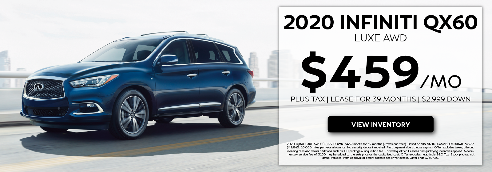2020 QX60 LUXE AWD - Lease for $459 per month for 39 months. Click to view inventory.
