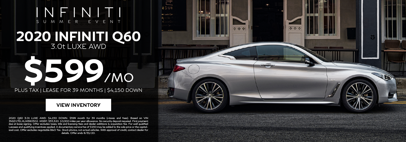 Lease a 2020 Q60 3.0t LUXE AWD for $599 per month for 39 months. Click to view inventory.