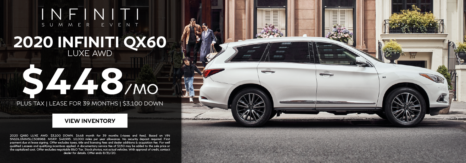 Lease a 2020 QX60 LUXE AWD for $448 per month for 39 months. Click to view inventory.