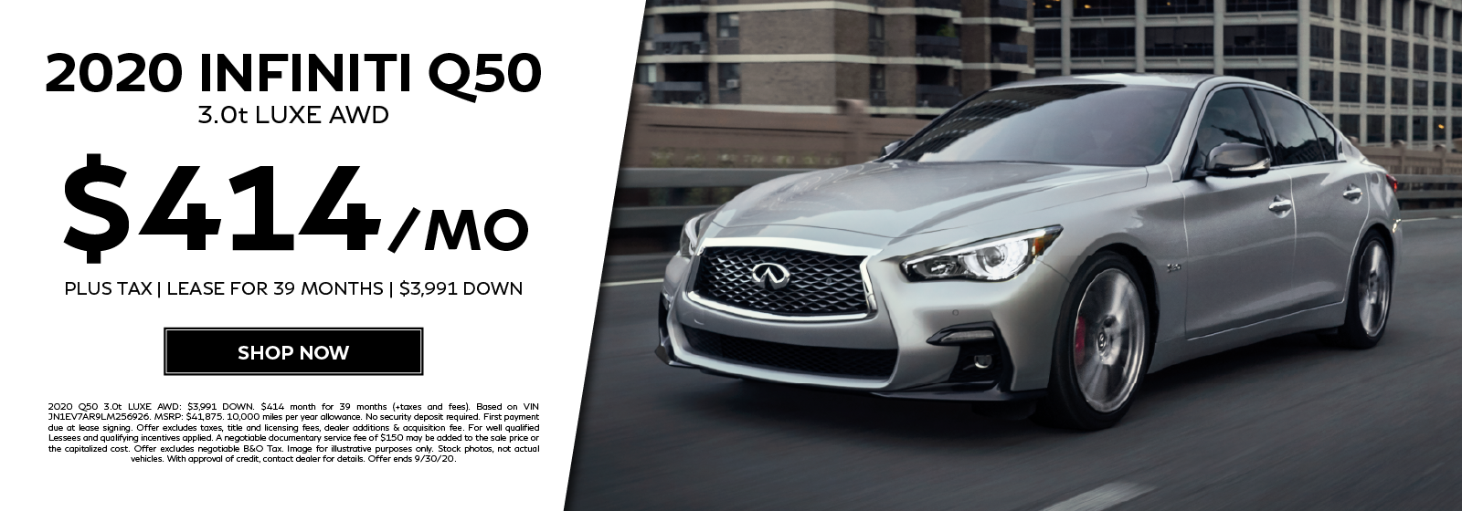 Lease a 2020 Q50 3.0t LUXE AWD for $414 per month for 39 months. Click to shop now.