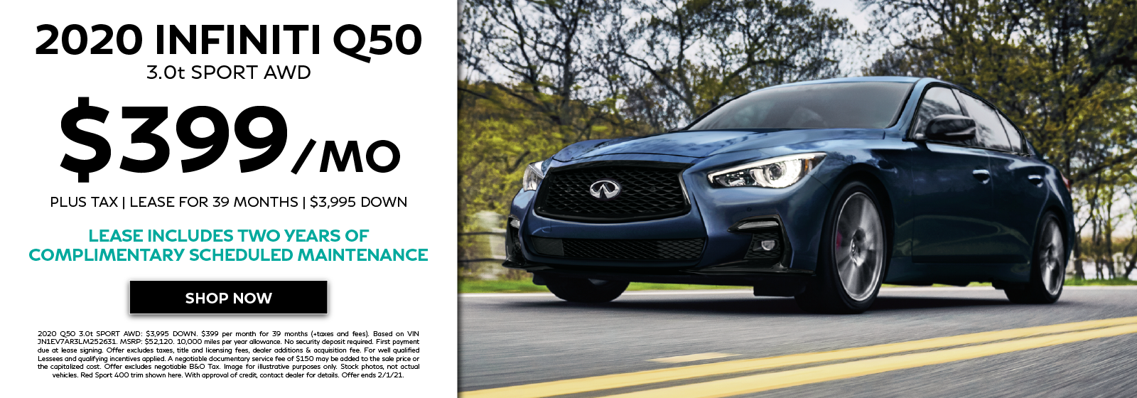 Well-qualified lessees can lease a new 2020 INFINITI Q50 3.0t SPORT AWD for $399 per month for 39 months plus get two years complimentary scheduled maintenance. Click to view inventory.