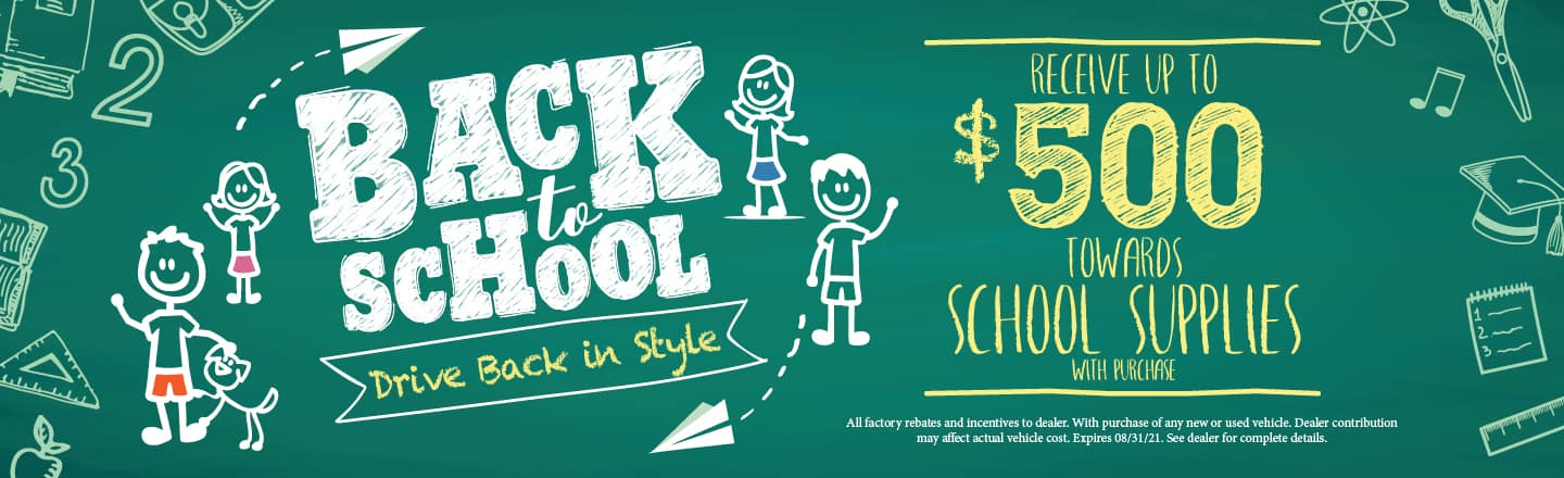 Back to School - Receive up to $500!