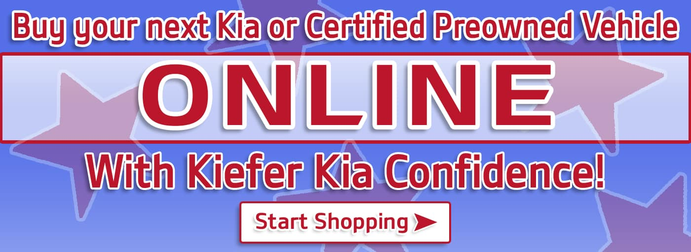 Buy your next kia or certified preowned vehicle online with kiefer kia confidence!