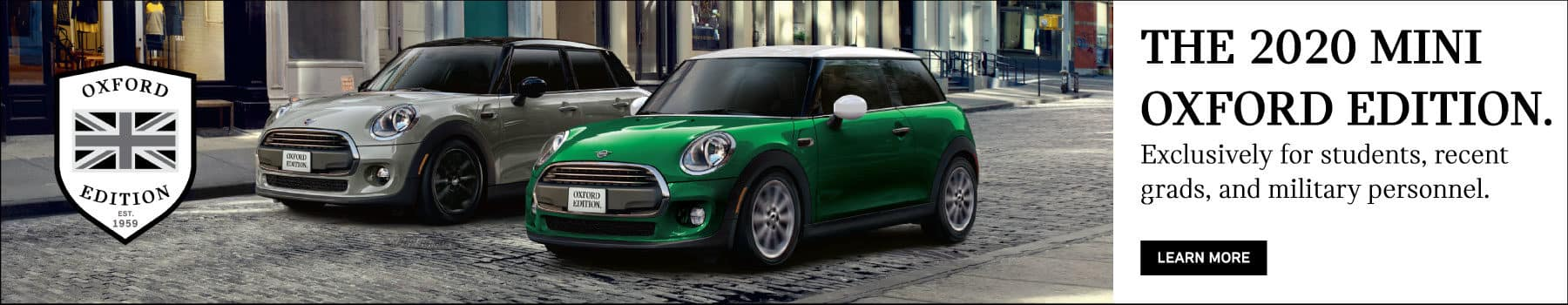 The 2020 MINI Oxford Edition. Exclusively for students, recent grads, and military personnel. Learn More