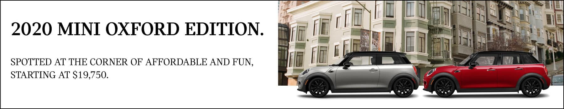 2020 MINI Oxford Edition. Spotted at the corner of affordable and fun, starting at $19,750.