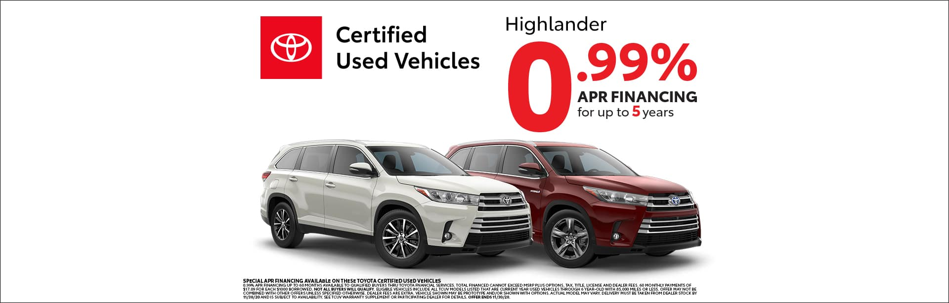 Certified Used Vehicles Highlander 0.99% APR Financing for up to 5 years