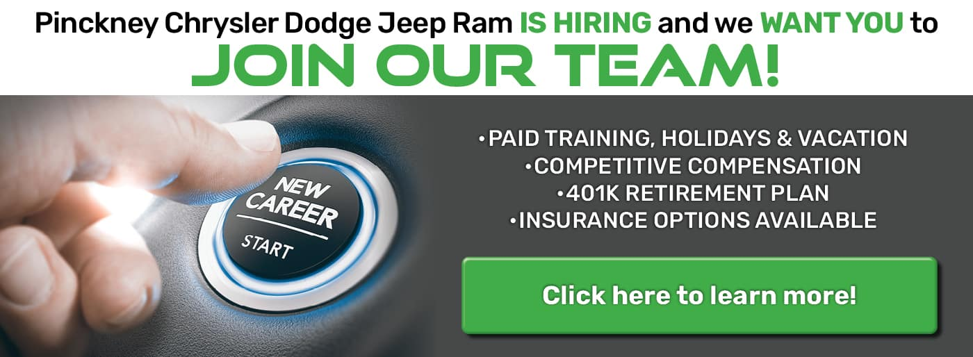 Pinckney Chrysler Dodge Jeep Ram IS HIRING and we WANT YOU to JOIN OUR TEAM!
