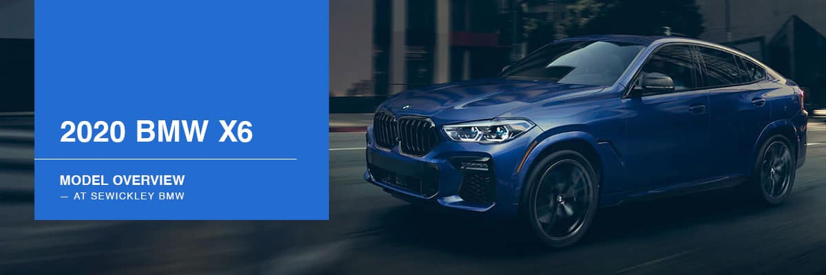 2020 BMW X6 Model Overview at Sewickley BMW