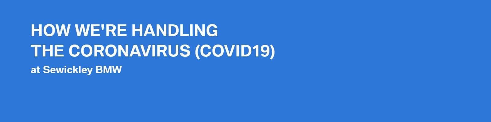 How We're Handling The Coronavirus (COVID19)