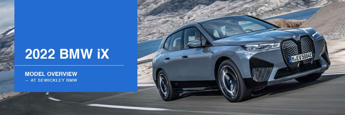 BMW iX Sports Activity Vehicle Model Overview and Pre-Order Page | Sewickley BMW