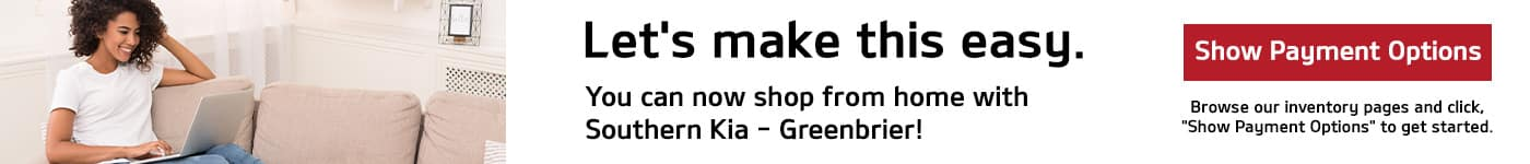 Shop from home with Southern Kia - Greenbrier!