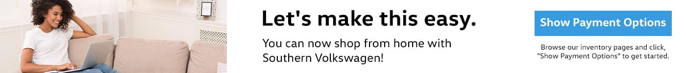 Shop from home with Southern Volkswagen!