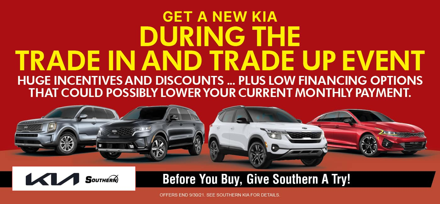 Trade In and Trade Up Event – Southern Kia