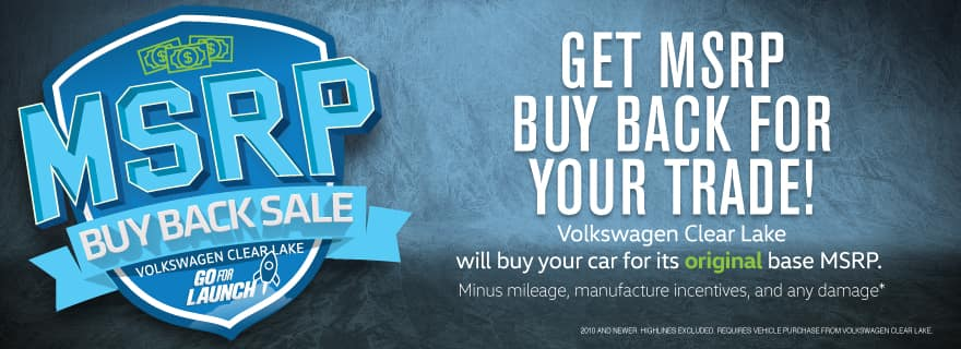 Volkswagen Clear Lake will buy your car for its original base MSRP!
