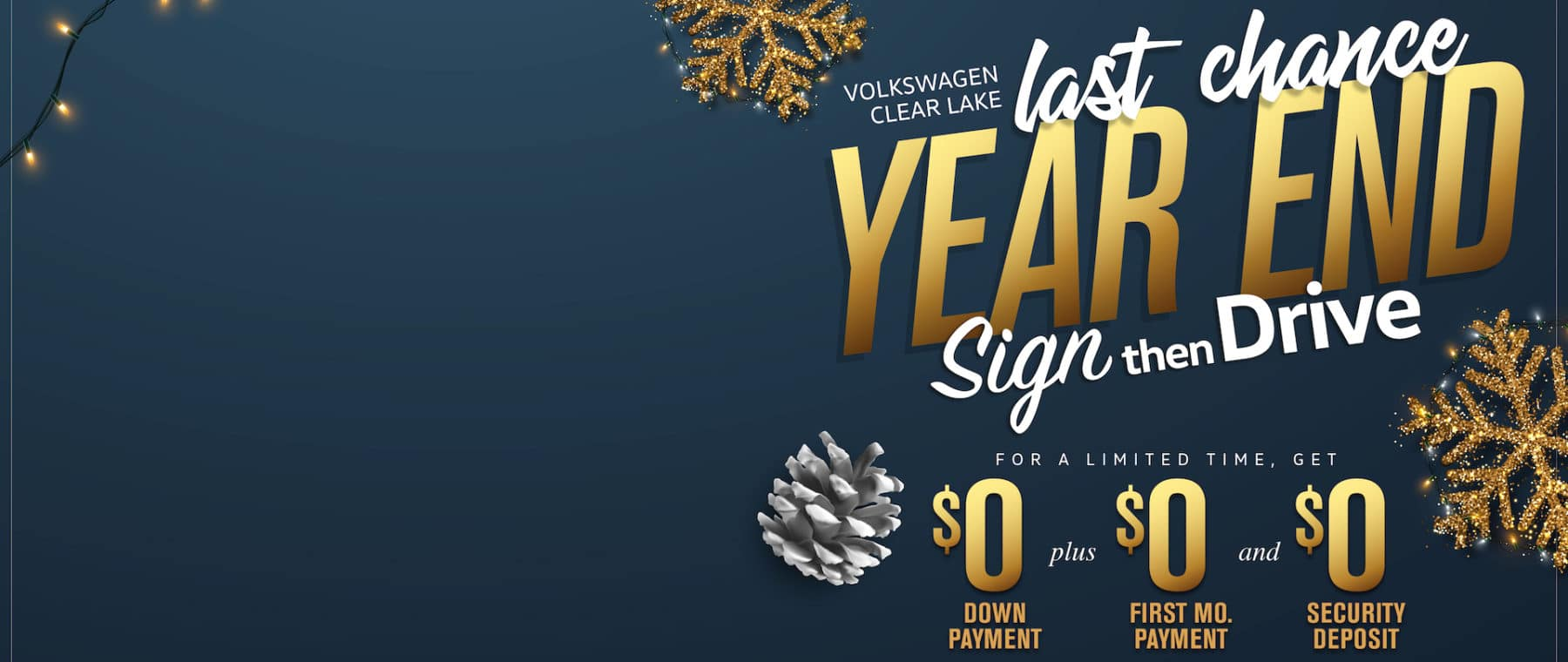 Don't miss our Last Chance Year End Sign Then Drive Sale at Volkswagen Clear Lake!