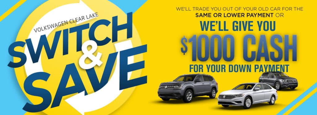Switch and Save at Volkswagen Clear Lake!