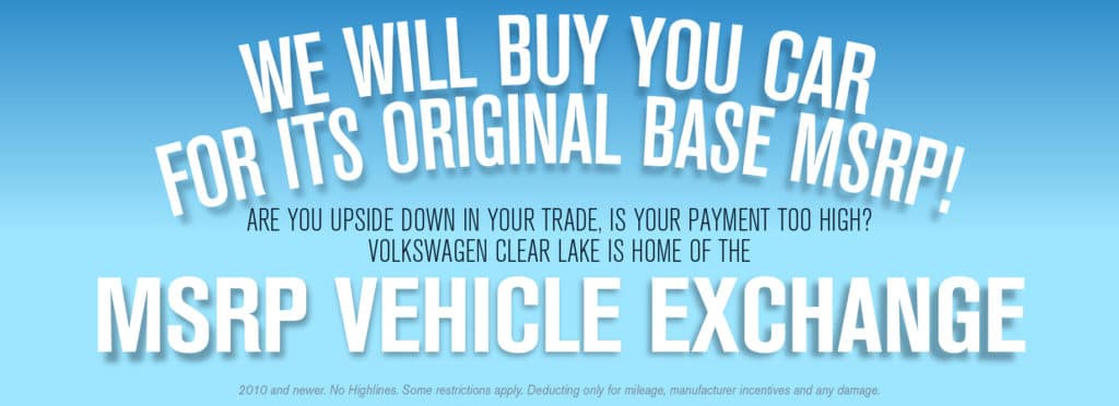 Volkswagen Clear Lake wants your trade!