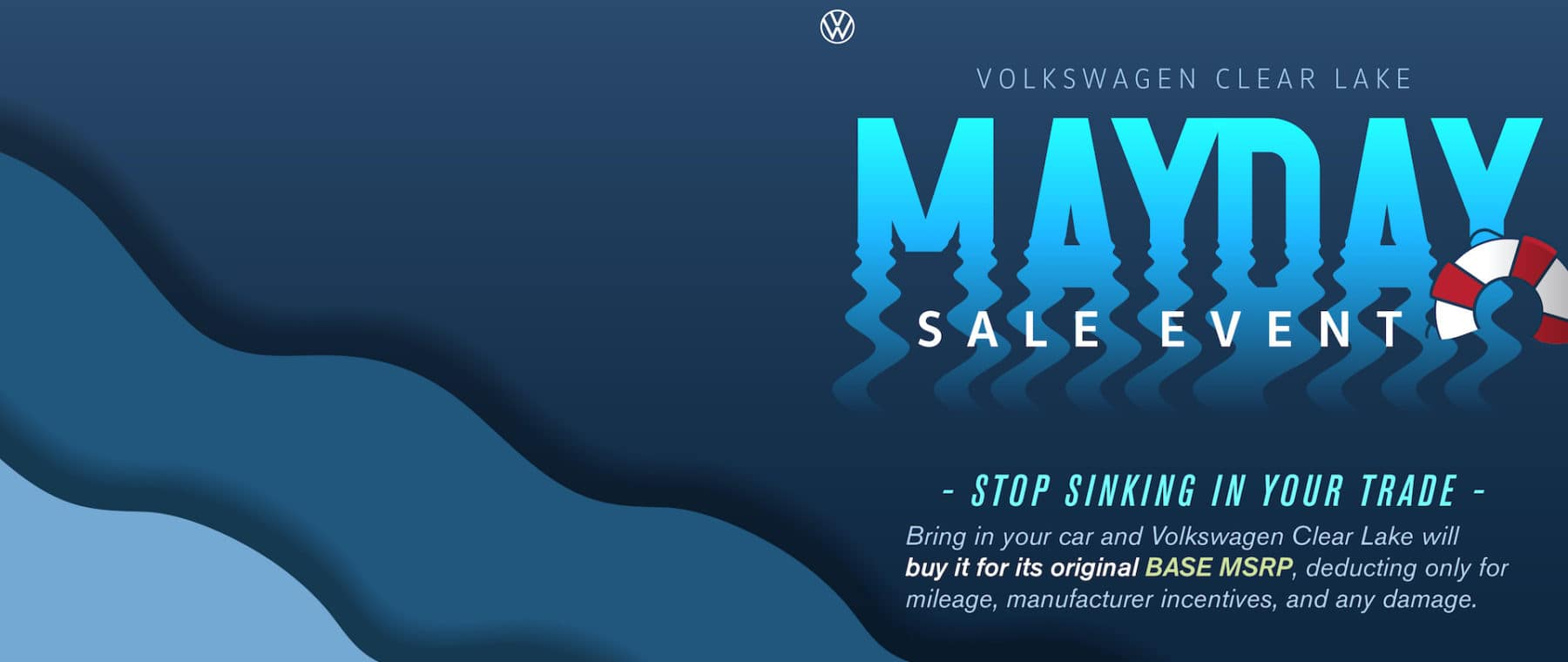 Volkswagen Clear Lake will rescue you from sinking in your trade during our Mayday sales event.