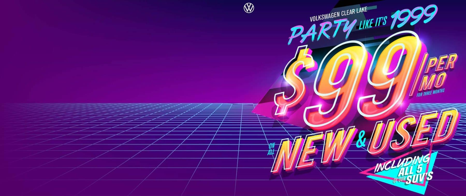 Party like it's 1999 at VW Clear Lake with $99 payments!