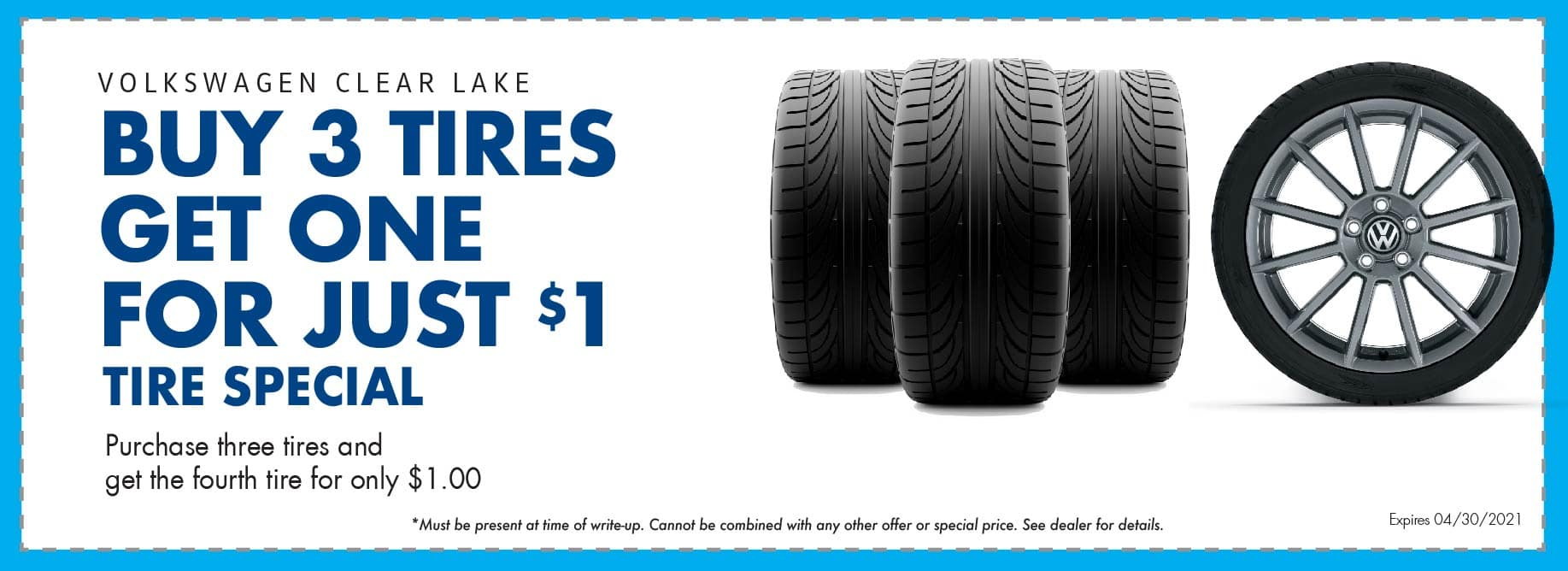 Buy 3 tires get one for only $1 at Volkswagen Clear Lake.