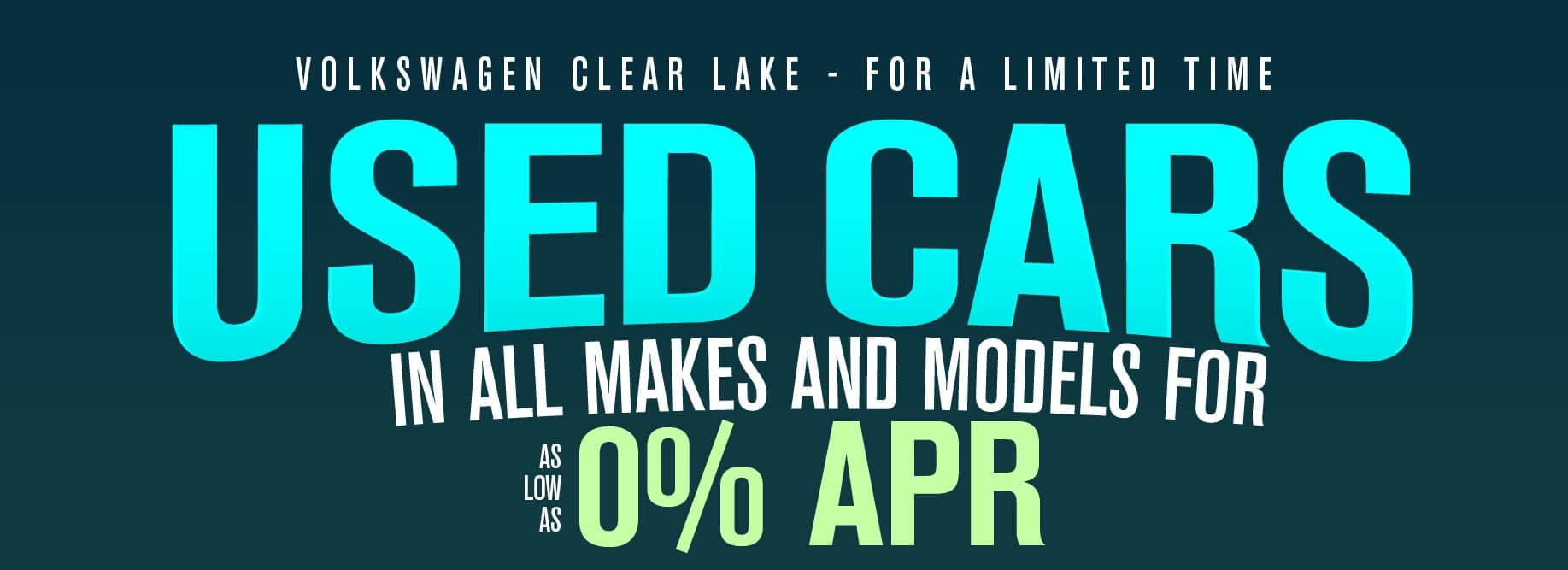 Get as low as 0% APR on used cars at VW Clear Lake!