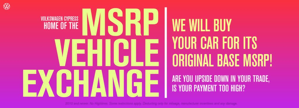 We'll buy back your car for it's original base MSRP at Volkswagen Cypress.