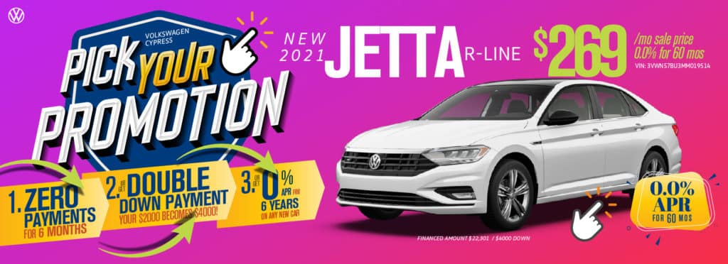 Pick your promotion at Volkswagen Cypress on this Jetta.