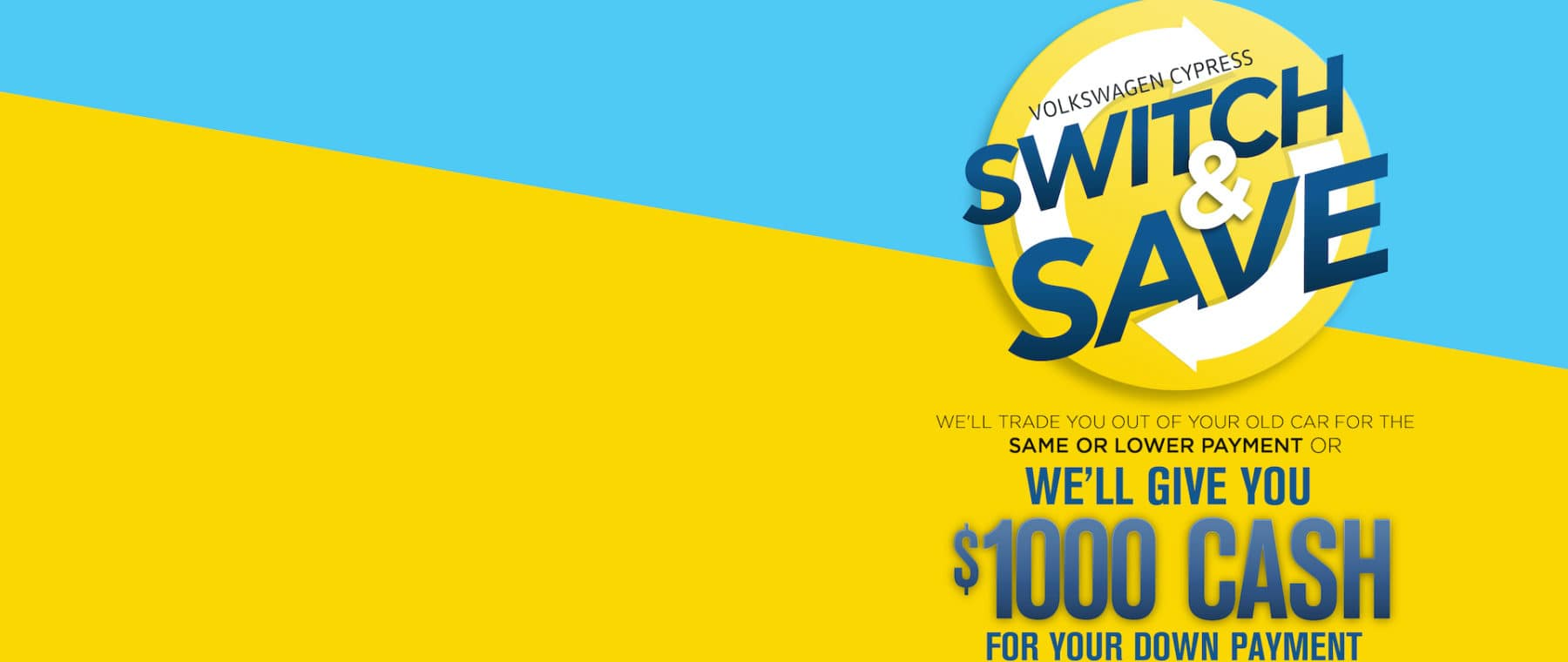 Switch & Save at Volkswagen Cypress today!