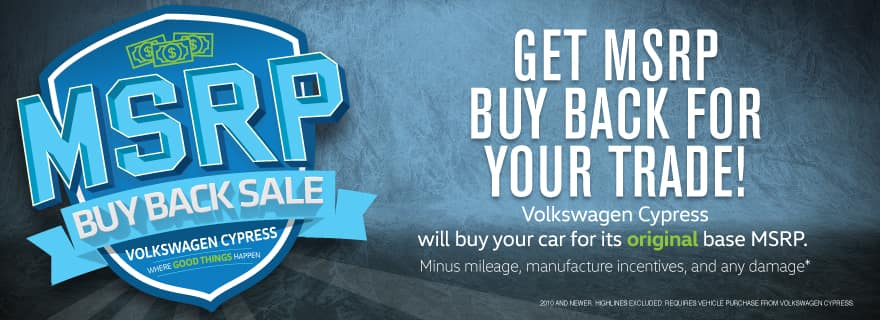 Volkswagen Cypress will buy your car for its original base MSRP!