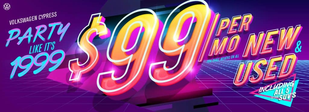 Party like it's 1999 at Volkswagen Cypress with $99 payments!