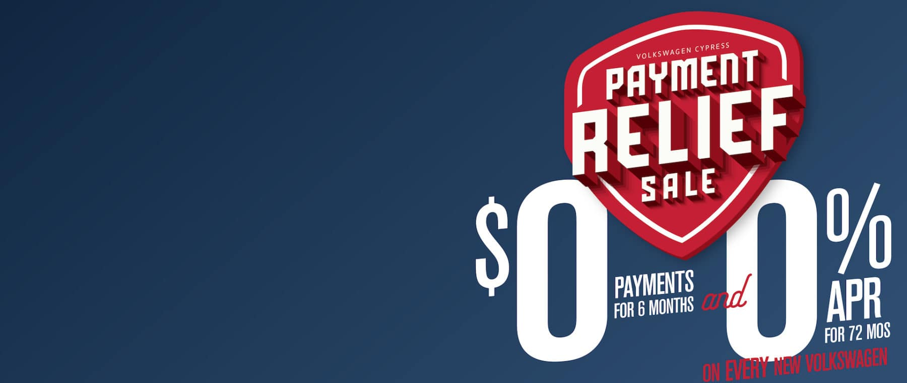 Payment Relief Sale! 0 Payments for 6 mos and 0% APR for 6 years!
